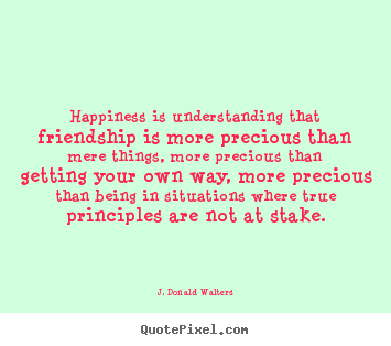 How to make image quote about friendship - Happiness is understanding that friendship is more precious than mere..