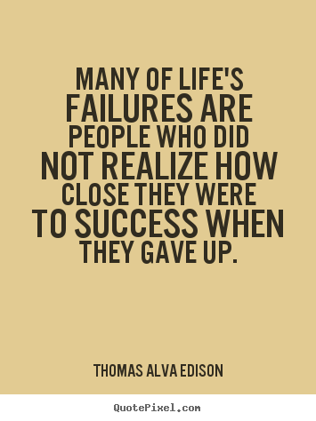Inspirational quotes - Many of life's failures are people who did not realize..