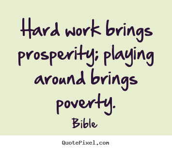 Bible image quotes - Hard work brings prosperity; playing around brings.. - Inspirational quotes