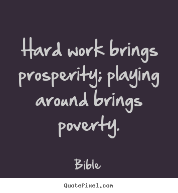 Inspirational quotes - Hard work brings prosperity; playing around..