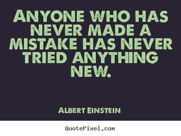 Customize picture quotes about inspirational - Anyone who has never made a mistake has never tried anything new.