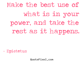 Quotes about inspirational - Make the best use of what is in your power, and take the rest..