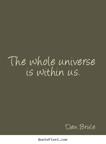 Make personalized image quotes about inspirational - The whole universe is within us.