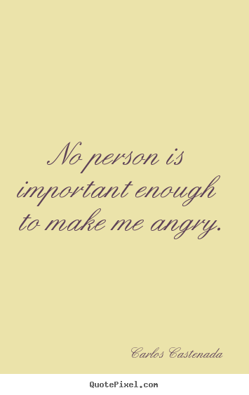 Design custom image quote about inspirational - No person is important enough to make me angry.