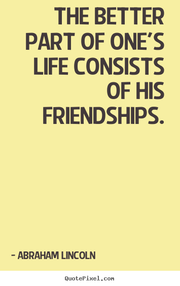 Quotes about life - The better part of one's life consists of his..