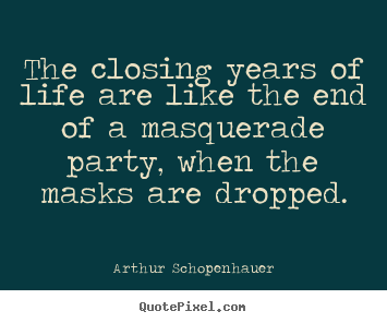 arthur schopenhauer picture quotes the closing years of life are