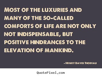 Life quote - Most of the luxuries and many of the so-called..