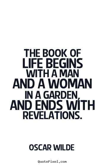 Life quotes - The book of life begins with a man and a woman in..