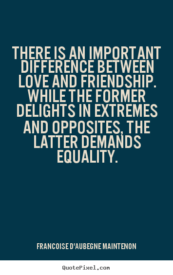 Create picture quote about love - There is an important difference between love and friendship...