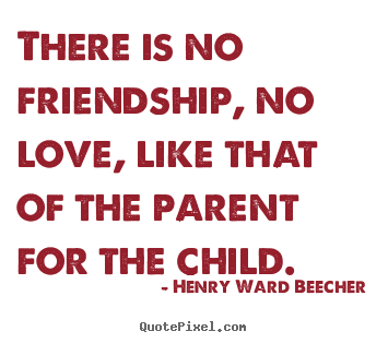 Henry Ward Beecher pictures sayings - There is no friendship, no love, like that.. - Love sayings