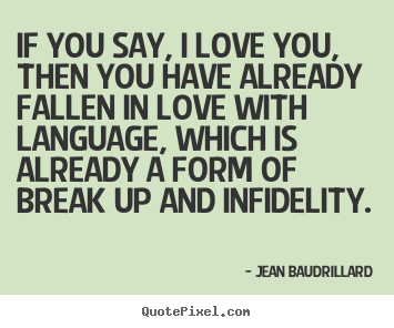 Create picture quotes about love - If you say, i love you, then you have already fallen..