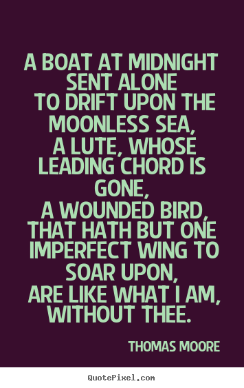 Create graphic picture quotes about love - A boat at midnight sent alone to drift upon the moonless sea, a lute,..