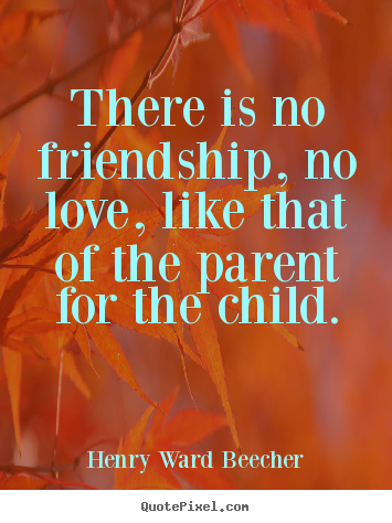 Henry Ward Beecher photo quotes - There is no friendship, no love, like that.. - Love quote
