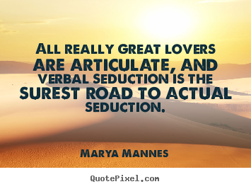 How to make picture quotes about love - All really great lovers are articulate, and verbal..