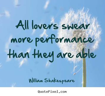 Create graphic pictures sayings about love - All lovers swear more performance than they..