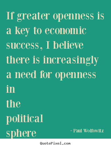 Success quote - If greater openness is a key to economic success,..