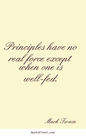 Quote about success - Principles have no real force except when one is..