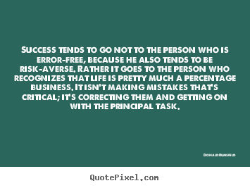 Success quotes - Success tends to go not to the person who is error-free, because..