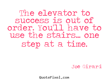 Quote about success - The elevator to success is out of order. you'll have..