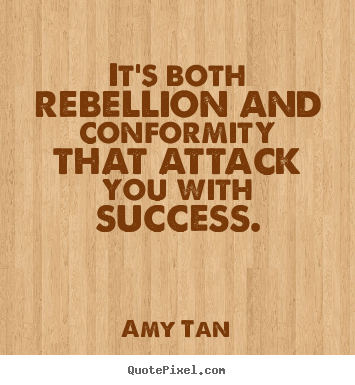 Success quotes - It's both rebellion and conformity that attack..
