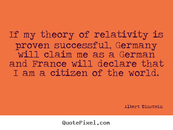 Design custom picture quotes about success - If my theory of relativity is proven successful,..