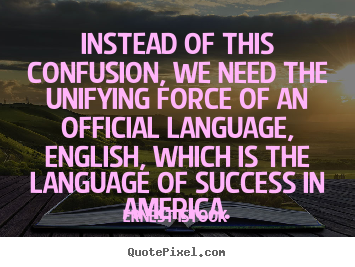 Success quote - Instead of this confusion, we need the unifying force of an official..